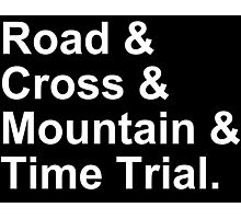 Bicycling Styles - Road, Cross, Mountain, Time Trial Photographic Print