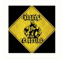 Wilhelm Badass Crossing (Worn Sign) Art Print