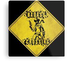 Nisha Badass Crossing (Worn Sign) Metal Print