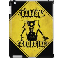 Claptrap Badass Crossing (Worn Sign) iPad Case/Skin
