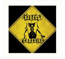 Claptrap Badass Crossing (Worn Sign) Art Print