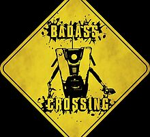 Claptrap Badass Crossing (Worn Sign) by WondraBox