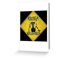 Claptrap Badass Crossing (Worn Sign) Greeting Card