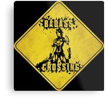 Athena Badass Crossing (Worn Sign) Metal Print