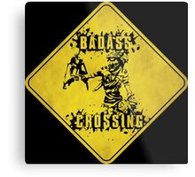 Mordecai Badass Crossing (Worn Sign) Metal Print