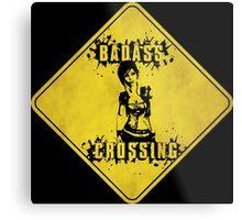 Lilith Badass Crossing (Worn Sign) Metal Print