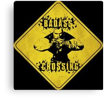 Brick Badass Crossing (Worn Sign) Canvas Print