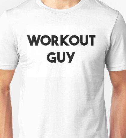 WORKOUT GUY Unisex T-Shirt