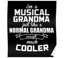 I'm A Musical Grandma Just Like A Normal Grandma Except Much Cooler - Tshirts & Hoodies Poster