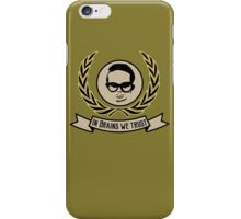 In brains we trust iPhone Case/Skin