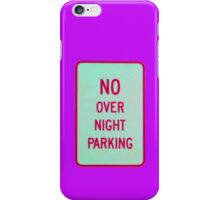 NO overnight PARKING * iPhone Case/Skin
