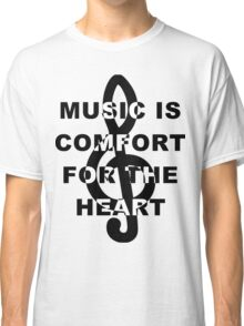 Music is Comfort For The Heart Classic T-Shirt