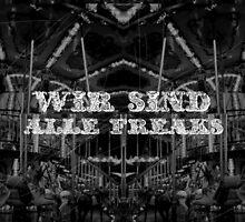 wir sind alle freaks  by SugaredTea
