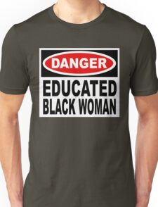 Danger Educated Black Woman Unisex T-Shirt