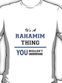 It's a RAHAMIM thing, you wouldn't understand !! T-Shirt