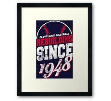 Cleveland Baseball Rebuilding Framed Print