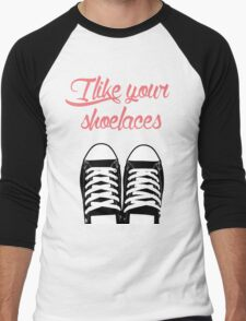 I like your shoelaces Men's Baseball ¾ T-Shirt