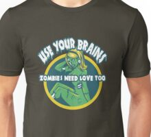 Use Your Brains Unisex T-Shirt