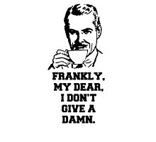 """Frankly, My Dear, I Don't Give A Damn"" Quote Design by tshirtdesign"
