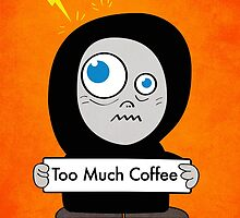 Orange Funny Too Much Coffee by Boriana Giormova
