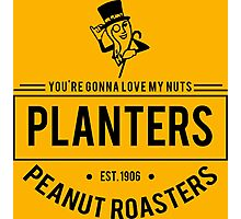 You're Gonna Love My Nuts Photographic Print