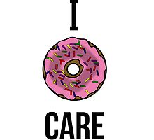 I donut care by MayaTauber