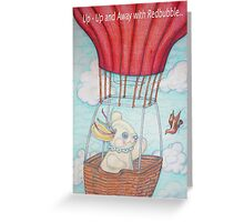 Up Up and Away with Redbubble Greeting Card