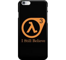 Half Life 3 - I Still Believe iPhone Case/Skin