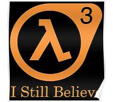 Half Life 3 - I Still Believe Poster