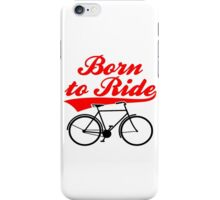 Born To Ride Bike Design iPhone Case/Skin