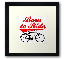 Born To Ride Bike Design Framed Print