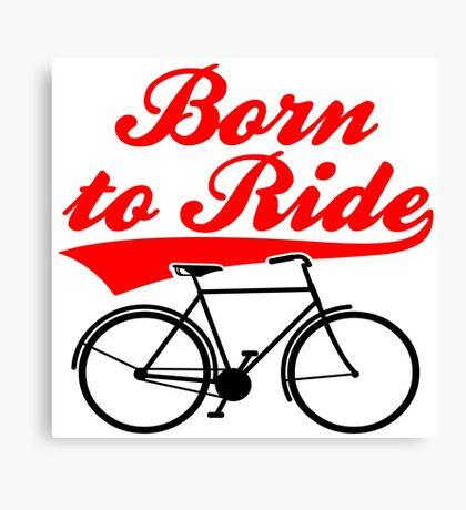 Born To Ride Bike Design Canvas Print