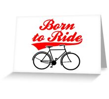 Born To Ride Bike Design Greeting Card