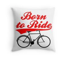 Born To Ride Bike Design Throw Pillow