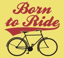 Born To Ride Bike Design Baby Tee