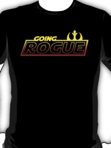 Going Rogue T-Shirt