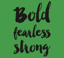 Bold fearless strong Kids Tee
