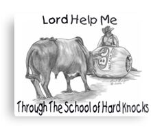Lord Help Me Through the School of Hard Knocks Metal Print