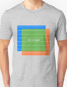 Life is Simple T-Shirt