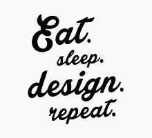 Eat.Sleep.Design.Repeat.  Unisex T-Shirt