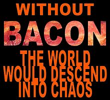 Without Bacon by pixelman