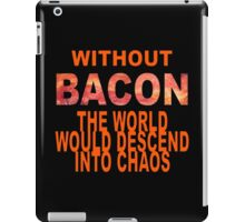 Without Bacon iPad Case/Skin