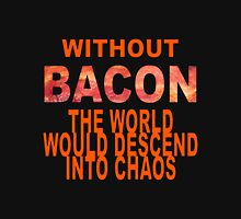 Without Bacon Unisex T-Shirt
