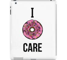 I donut care iPad Case/Skin