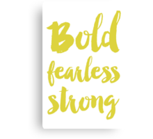 Bold fearless strong - Green Canvas Print