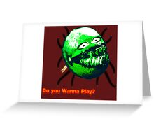 Do you Wanna Play?? Greeting Card