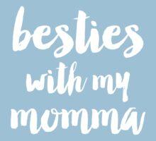 Besties with momma One Piece - Short Sleeve