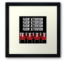 Payin' attention  Framed Print
