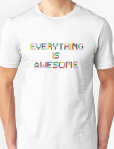 Everything is Awesome Unisex T-Shirt