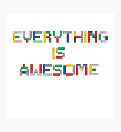 Everything is Awesome Photographic Print